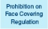 Prohibition on Face Covering Regulation